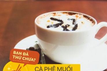 Khám phá nét độc đáo của cà phê Việt Nam từ các món cà phê đặc sản của ba miền Bắc - Trung - Nam