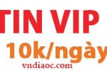 TIN VIP Gía Cực Sốc Chỉ Với 10.000 đ/ngày